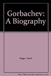 Gorbachev: A Biography