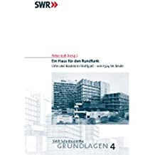 Ein Haus für den Rundfunk: Orte und Bauten in Stuttgart - von 1924 bis heute