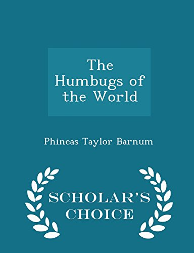 The Humbugs of the World - Scholar's Choice Edition