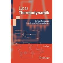 Thermodynamik: Die Grundgesetze der Energie- und Stoffumwandlungen (Springer-Lehrbuch)