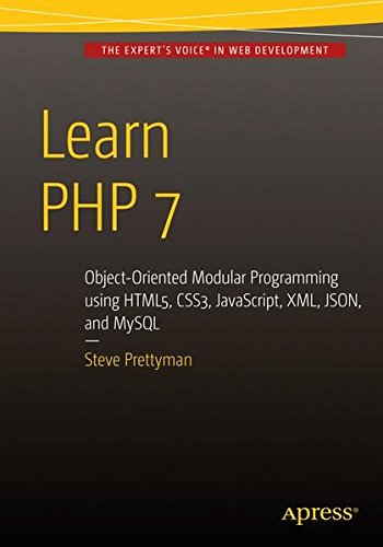 Learn PHP 7: Object Oriented Modular Programming using HTML5, CSS3, JavaScript, XML, JSON, and MySQL (Modular Outlet)