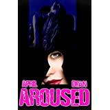 Erotica for Women: Aroused (Roommate Sex) Hot Erotic & Romantic Short Story Fiction Book Bundle) Best Friends, Roommates & Lovers by A New Free Life Books (English Edition)
