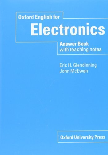 Oxford English for Electronics: Answer Book with Teaching Notes by Eric Glendinning (1993-07-15)