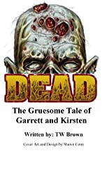 DEAD: The Gruesome Tale of Garrett and Kirsten