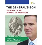 [( The General's Son: Journey of an Israeli in Palestine By Peled, Miko ( Author ) Hardcover Sep - 2013)] Hardcover