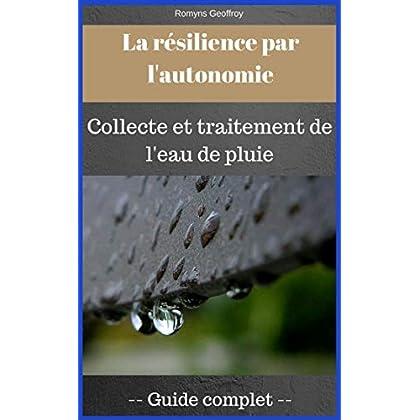 La résilience par l'autonomie: La collecte et traitement de l'eau de pluie