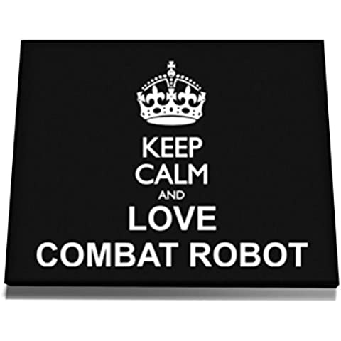 Teeburon Keep calm and love Combat Robot