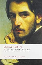 A Sentimental Education The story of a Young Man (Oxford World's Classics) by Gustave Flaubert (2008-04-17)