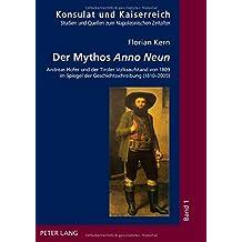 Der Mythos «Anno Neun»: Andreas Hofer und der Tiroler Volksaufstand von 1809 im Spiegel der Geschichtsschreibung (1810-2005) (Konsulat und Kaiserreich)