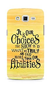 AMEZ our choices show what we are Back Cover For Samsung Galaxy Grand Max