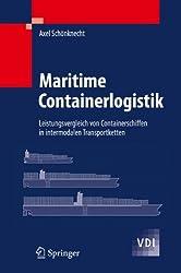 Maritime Containerlogistik: Leistungsvergleich Von Containerschiffen In Intermodalen Transportketten (Vdi-buch)