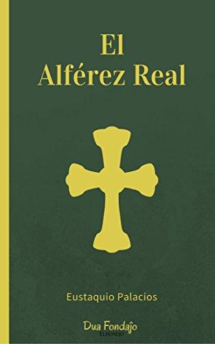 El alférez real por Eustaquio Palacios