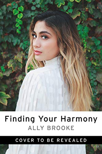 Finding Your Harmony: Dream Big, Have Faith, and Achieve More Than You Can Imagine (English Edition)