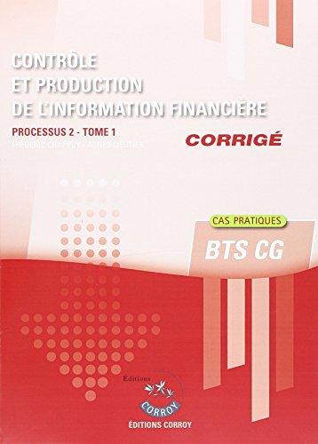 Contrôle et production de l'information financière, tome 1 : Corrigé - Processus 2 du BTS CG - Cas pratiques