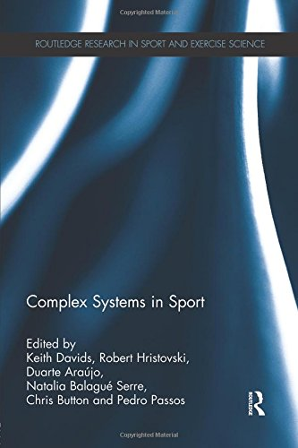 Complex Systems in Sport (Routledge Research in Sport and Exercise Science)