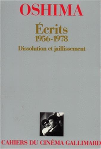 Ecrits, 1956-1978. Dissolution et Jaillissement