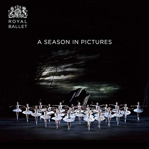 Royal Ballet: A Season in Pictures por The Royal Ballet