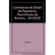 Commerce de détail de papeterie, fournitures de bureau, de bureautique et informatique et de librairie Brochure 3252 - IDCC:1539