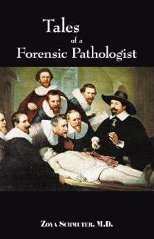 Tales Of Forensic Pathologist por Zoya Schmuter M.d.