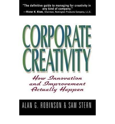 [(Corporate Creativity )] [Author: Alan G. Robinson] [Aug-1998]