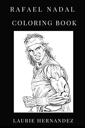 0c3d027cc8bb7 Rafael Nadal Coloring Book  Legendary Tennis Player and Philantropist  Inspired Adult Coloring Book