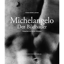Michelangelo. Der Bildhauer