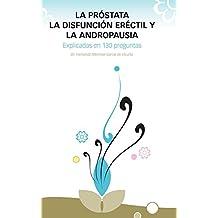 La Próstata, la Disfunción Eréctil, y la Andropausia, ...