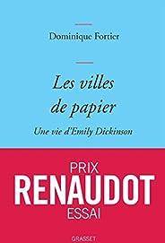 Les villes de papier: Une vie d'Emily Dickinson - Prix Renaudot Essai
