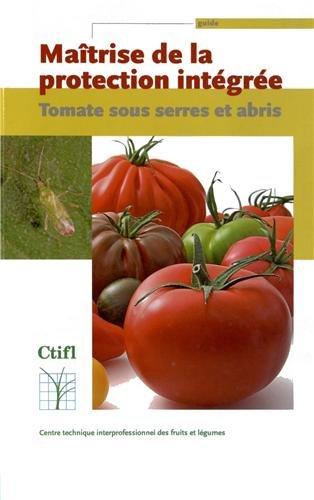 Maîtrise de la protection intégrée : Tomate sous serres et abris