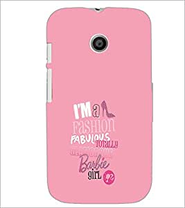 PrintDhaba Barbie Girl Quote D-1006 Back Case Cover for MOTOROLA MOTO E (Multi-Coloured)