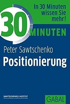 30 Minuten Positionierung von [Sawtschenko, Peter]