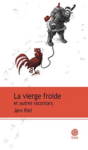 La Vierge Froide Et Autres Racontars [Pdf/ePub] eBook