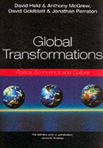 Global Transformations: Politics, Economics and Culture: Politics, Economics, Culture