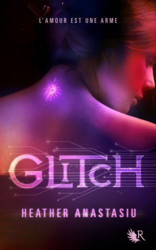 Glitch - Tome 1 par [Anastasiu, Heather]