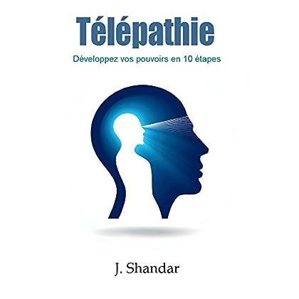 Télépathie: Développez vos pouvoirs en 10 étapes