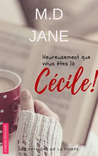 Couverture du livre Heureusement que vous êtes là, Cécile !