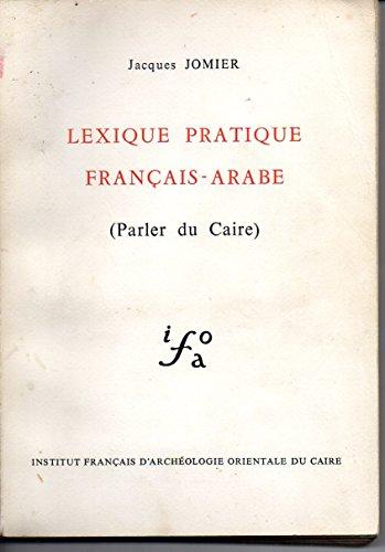 Lexique pratique français-arabe : Parler du Caire