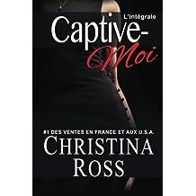 Captive-Moi: L'intégrale