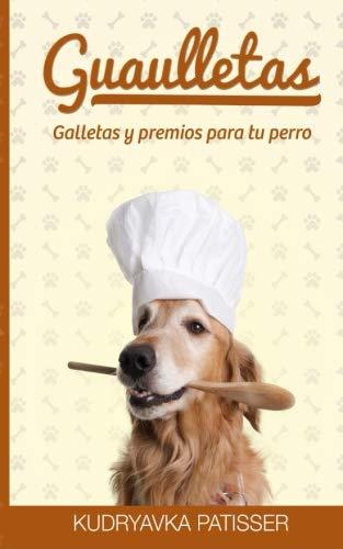 Guaulletas: Galletas y premios para tu perro