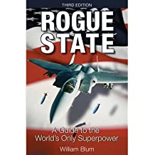 [(Rogue State: A Guide to the World's Only Superpower)] [Author: William Blum] published on (October, 2005)