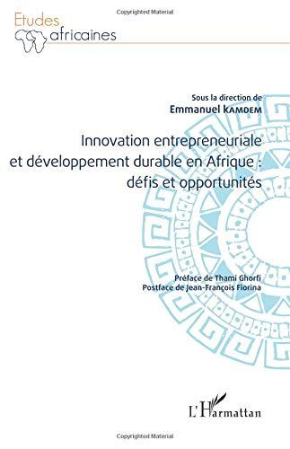 Innovation entrepreneuriale et développement durable en Afrique : défis et opportunités par Emmanuel Kamdem