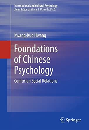 Foundations of Chinese Psychology: Confucian Social Relations (International and Cultural