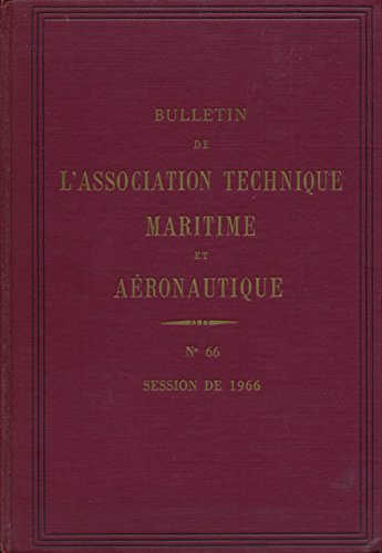 Bulletin de l'association technique maritime et aéronautique N° 66 : Session de 1966 par Collectif
