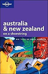 Australia & New Zealand on a Shoestring (LONELY PLANET SHOESTRING GUIDES)