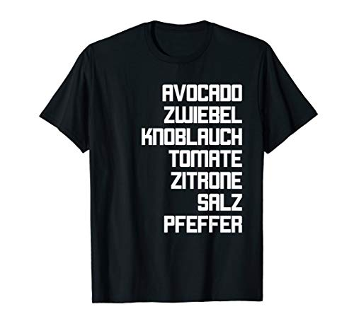 Guacamole Zutaten I Food Lover vegetarisch vegan Rezept T-Shirt
