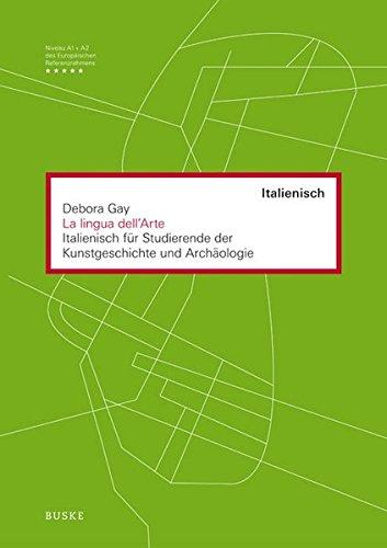 La lingua dell' Arte: Italienisch für Studierende der Kunstgeschichte und Archäologie