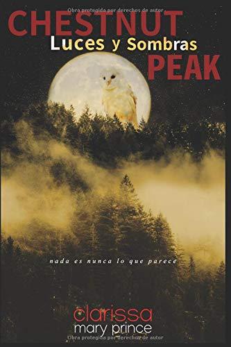 Chestnut Peak: Luces y Sombras por Clarissa Mary Prince
