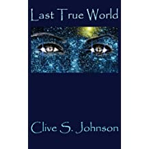 Last True World: Conflicting convictions bring the Realm of Dica to a cataclysmic knife-edge (Dica Series Book 3)