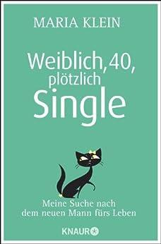 Weiblich, 40, plötzlich Single: Meine Suche nach dem neuen Mann fürs Leben