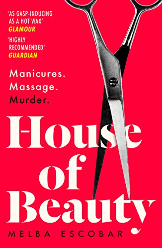 House of Beauty: The Colombian crime sensation and bestseller (English Edition)